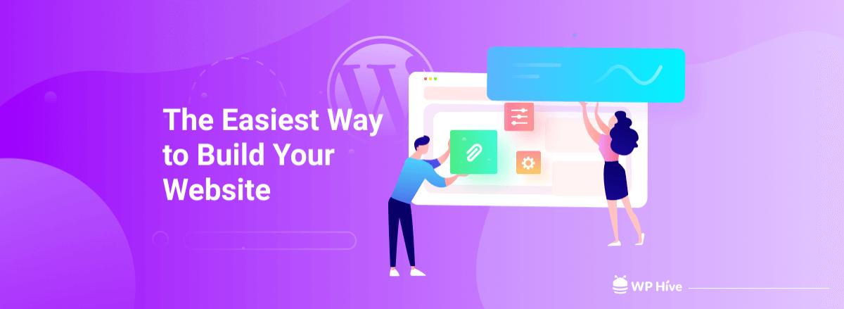 WordPress - Easiest Way to Build Your Website