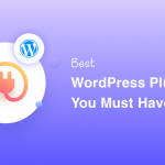 Best WordPress plugins you must have