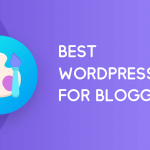 Best WordPress Themes for Bloggers