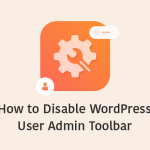 How To Disable The WordPress User Admin Toolbar- The Easiest Way 2