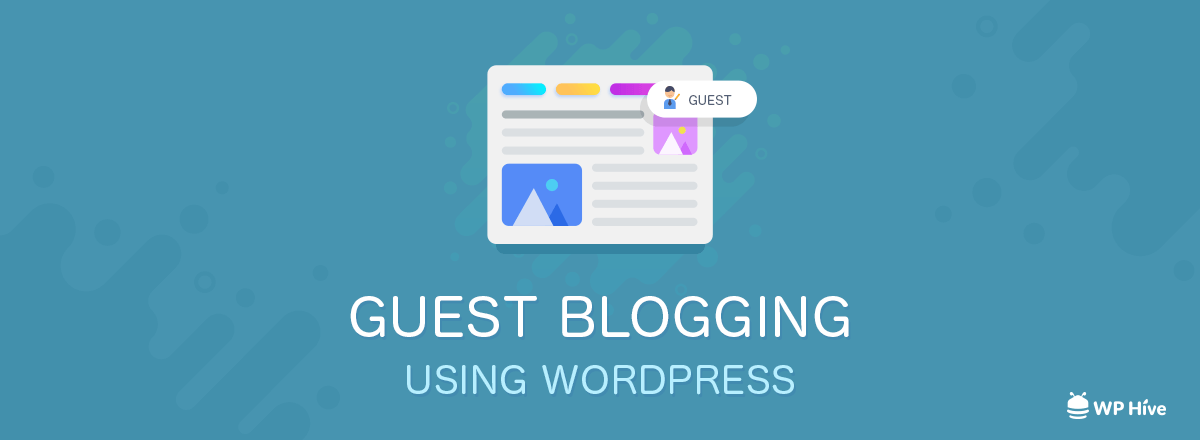 How to Effectively Allow Guest Blogging Using WordPress 1