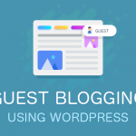 How to Effectively Allow Guest Blogging Using WordPress 4