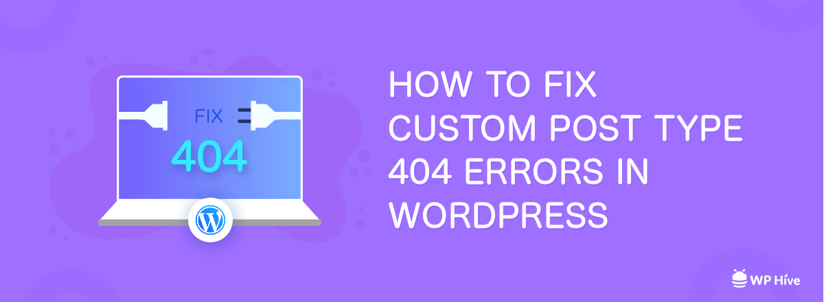 How to Fix WordPress Custom Post Type 404 Error [Updated 2021] 1