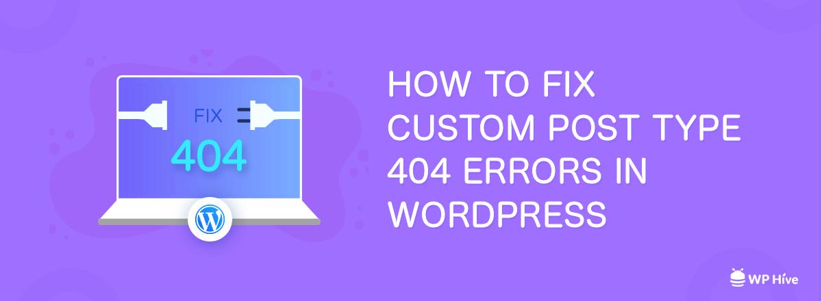 How to Fix WordPress Custom Post Type 404 Error [Updated 2021] 1