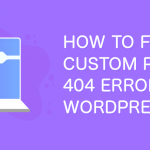 How to Fix WordPress Custom Post Type 404 Error [Updated 2021] 11