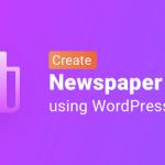 Create a Newspaper Website in WordPres