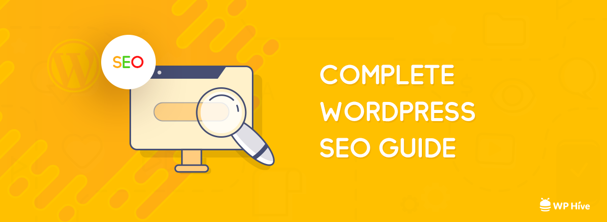 Ultimate WordPress SEO Guide [2021] | 22+ WordPress SEO Tips