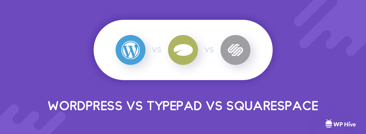 WordPress vs Typepad vs Squarespace [Alternatives to WordPress 2021] 1