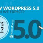 WordPress 5.0 Review: What's New? Should You Upgrade or Wait? 2