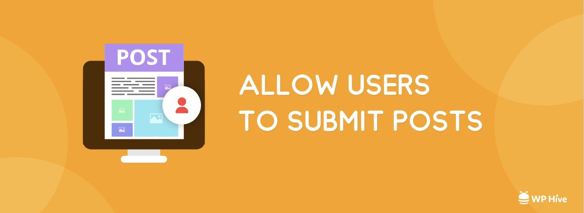 How to Allow Users to Submit Posts to Your WordPress Site 1