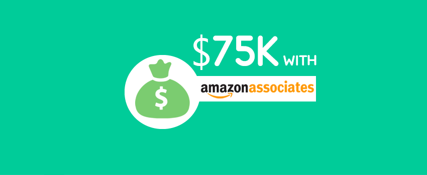 How I Set Up My First WordPress Blog and Earned $75K using Amazon Associates Program