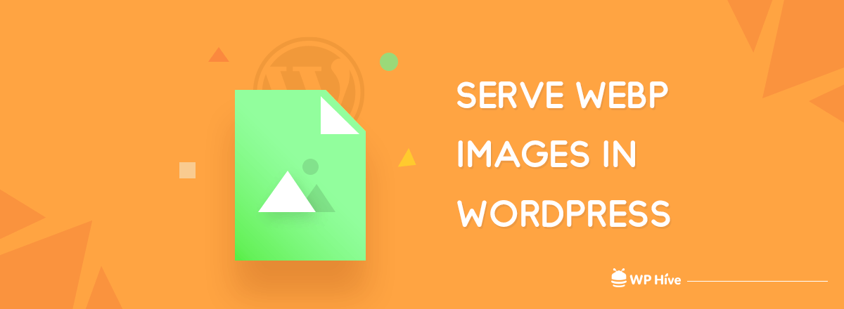 What is WebP and How Can You Serve WebP Images to Improve WordPress Pagespeed