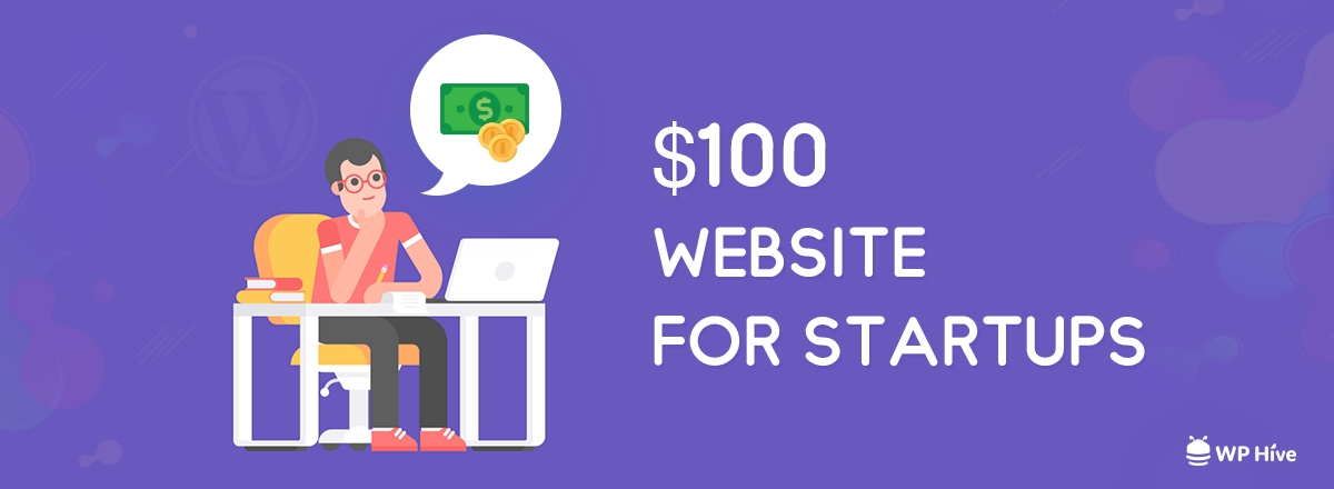 How to Create a $100 Website for Startups?