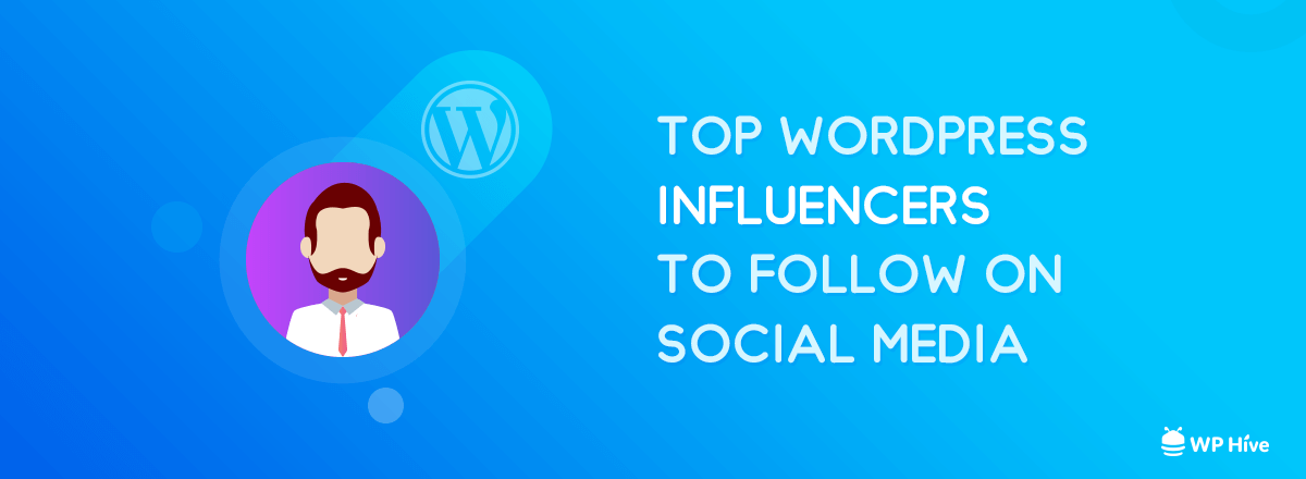 49+ WordPress Influencers You Should Follow Right Now
