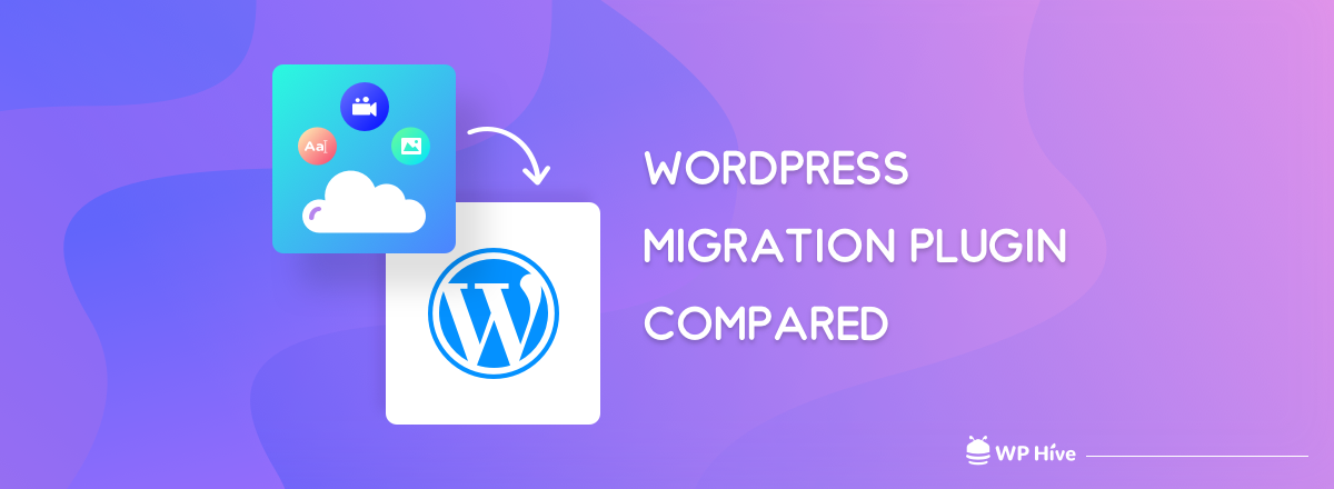 10+ Best WordPress Migration Plugin to Safely Move Your Site