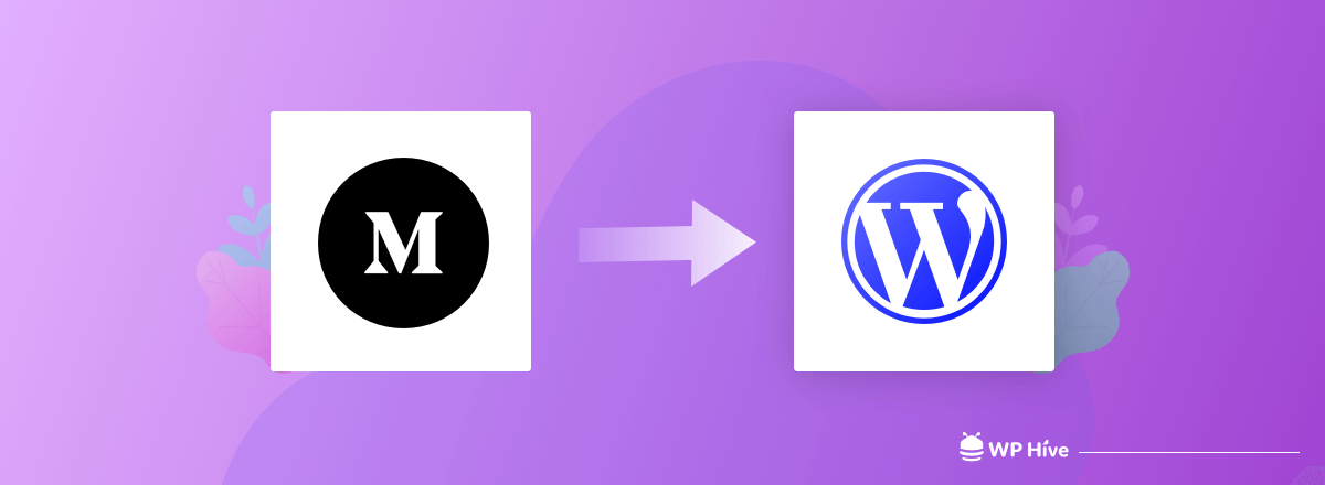 How to Migrate from Medium to WordPress without Any Downtime