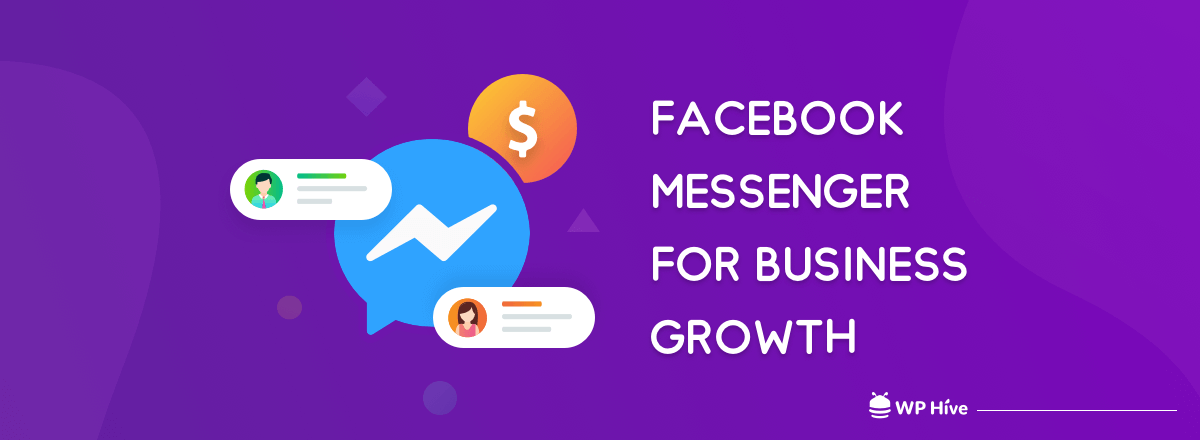 Why You Should Be Using Messenger to Skyrocket Your Business Growth 1