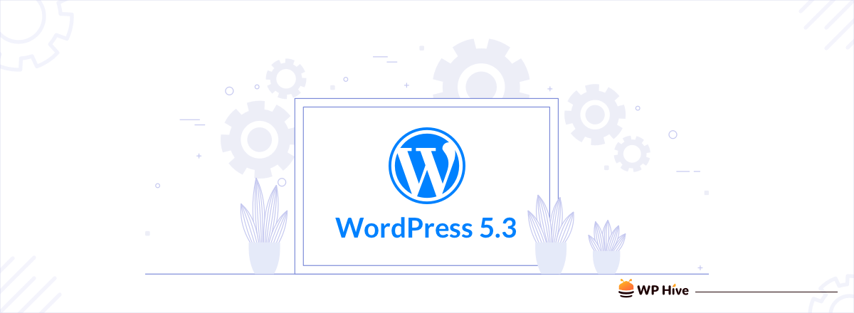 """WordPress 5.3 """"Kirk"""" Released With New Features and Improvements 1"""