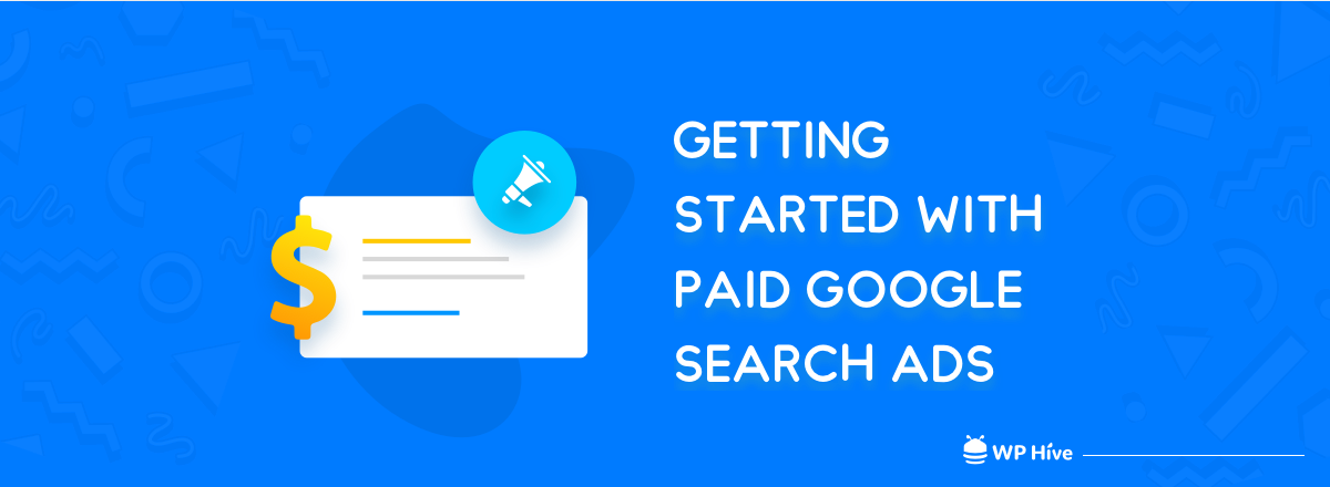 How to Get Started with Your First Paid Search Marketing on Google Ads