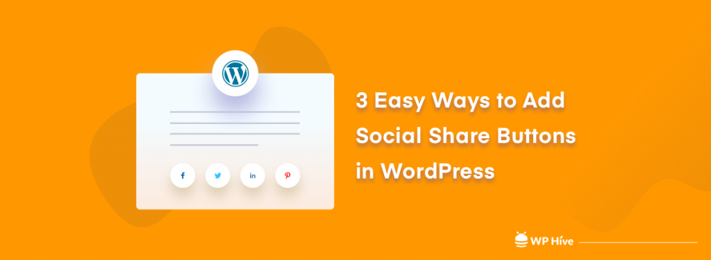 3 Easy Ways to Add Social Share Buttons in WordPress