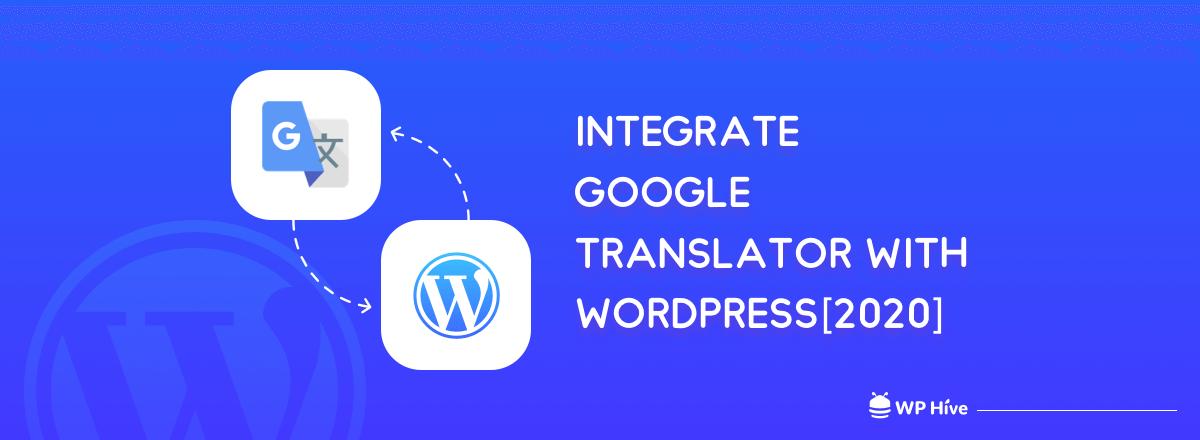 Easiest Way To Integrate Google Translator with WordPress
