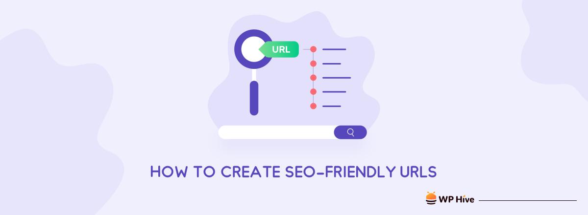 How to Create SEO-Friendly URLs (Step-by-Step)