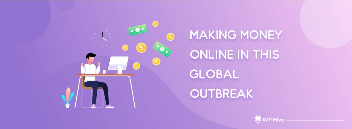 Tricky Ways to Make Money Online from Home in This Global Outbreak