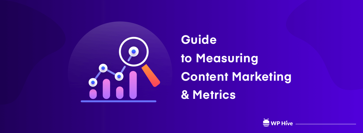 15+ Content Marketing Metrics to Measure Your Content Performance