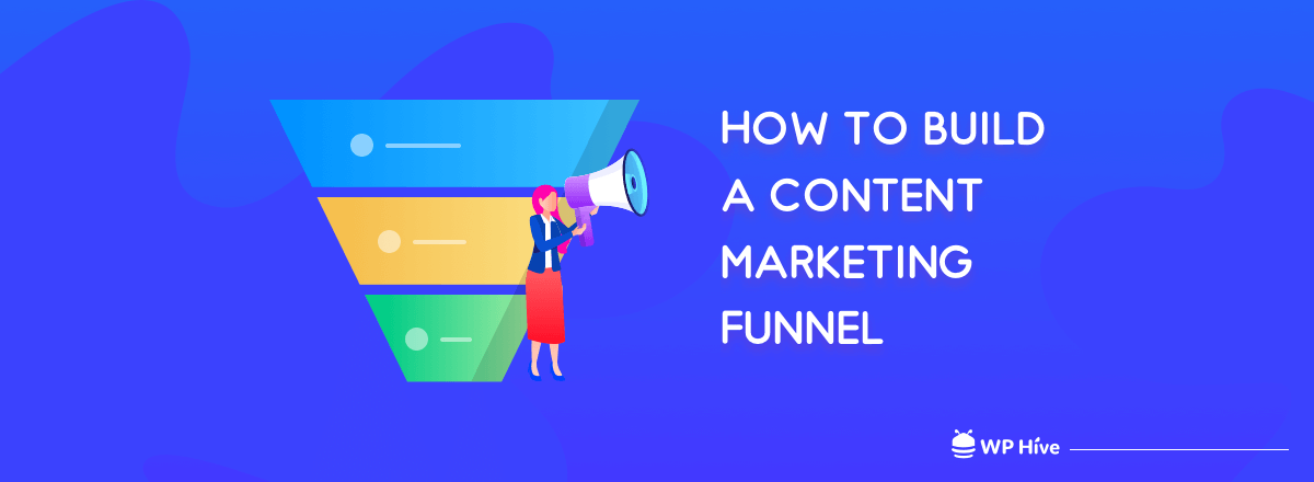 How to Create a Content Marketing Funnel that Converts