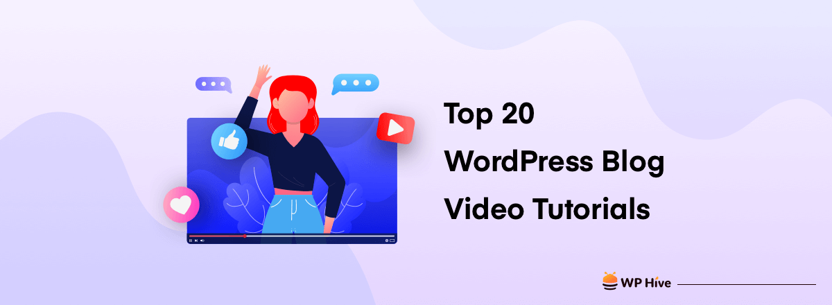 Top 20 Blogs and YouTube Channels To Get WordPress Tutorials Everyday
