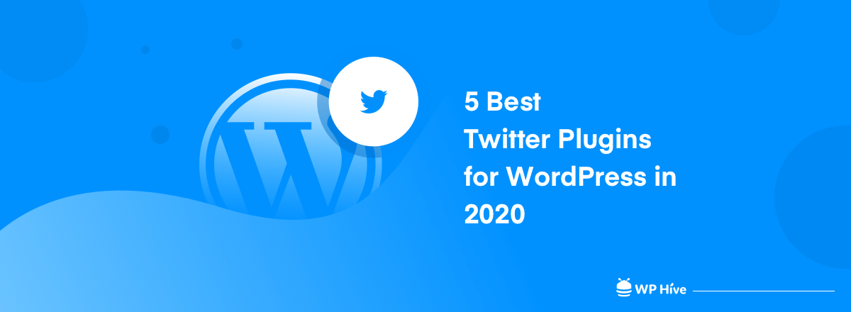 5 Best Twitter Plugins for WordPress in 2020