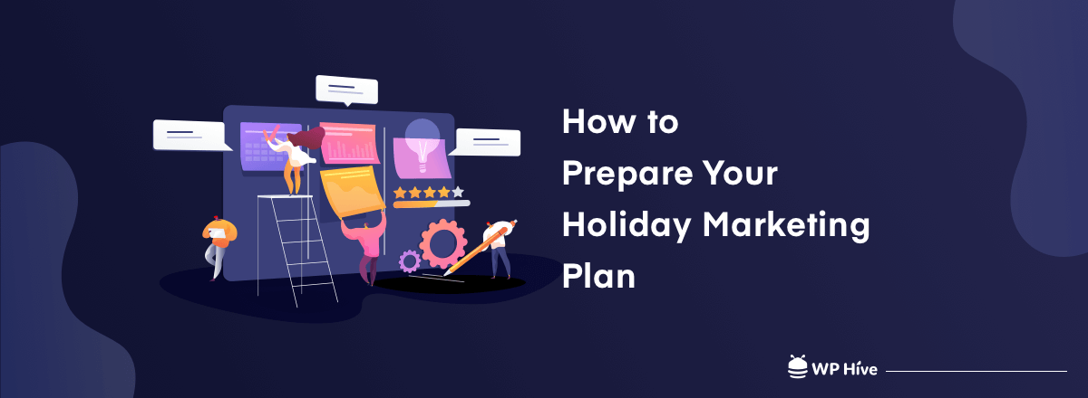 Holiday Marketing Plan: Basic Things You Should Care About
