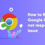 How to fix Google Chrome not responding