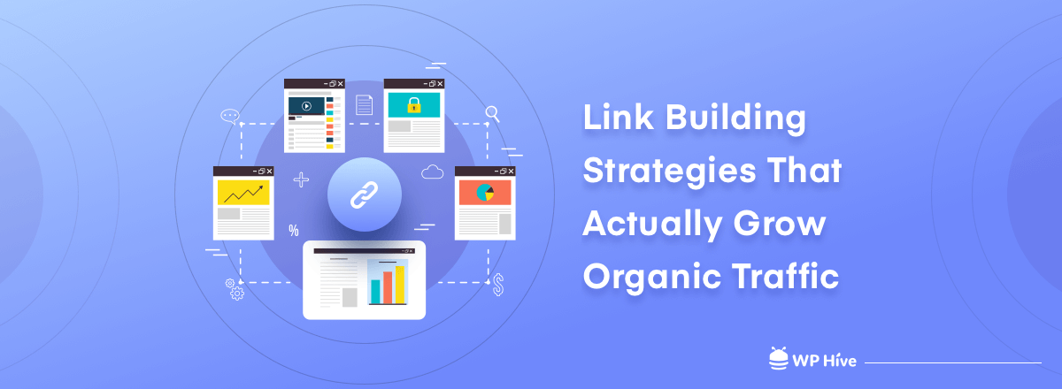 Link Building Strategies That Actually Grow Organic Traffic