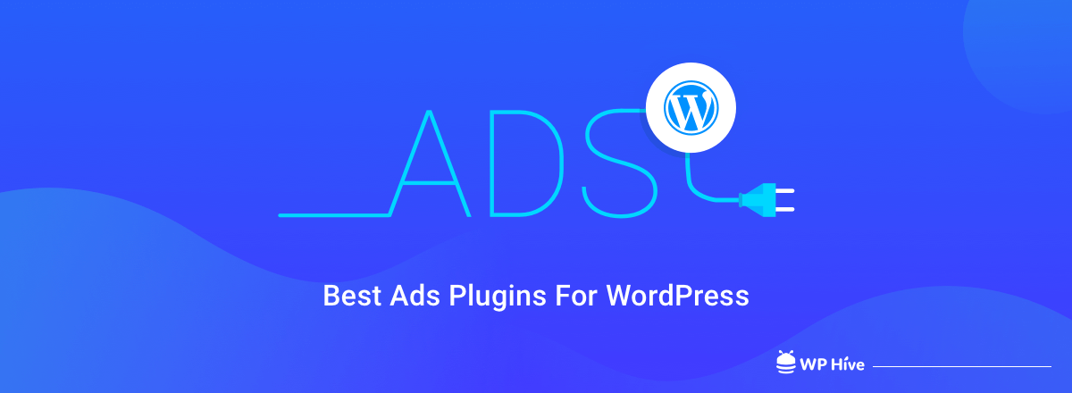 7 Best Ads Plugins For WordPress in 2021