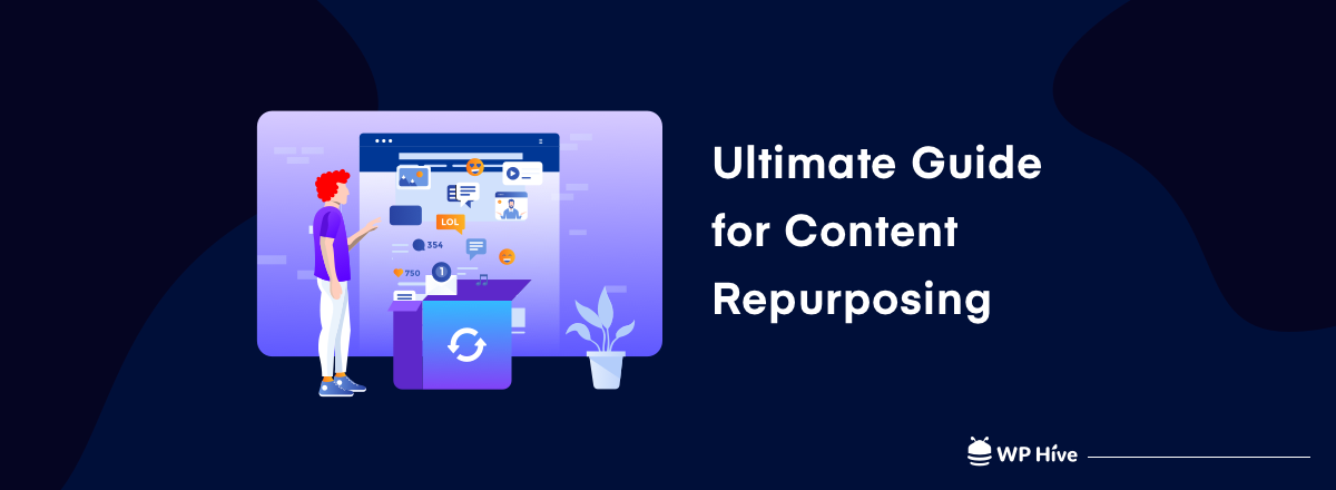 The Ultimate Guide to Content Repurposing in 2021