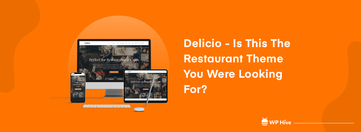 Delicio Theme Review- A WordPress Restaurant Theme You might Look for
