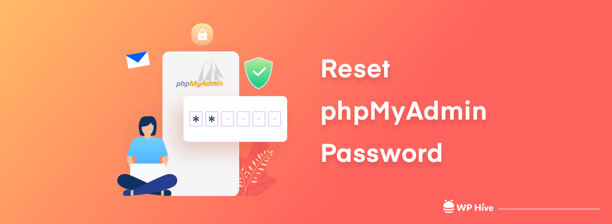 How to Reset phpMyAdmin and WordPress Admin Password