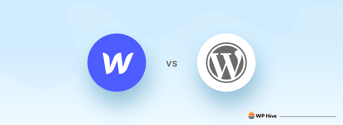 Webflow vs WordPress: Which One to Go for and Why