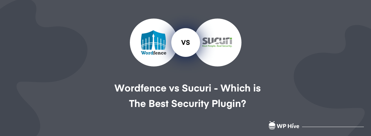 Wordfence vs Sucuri: Which is The Best WordPress Security Plugin