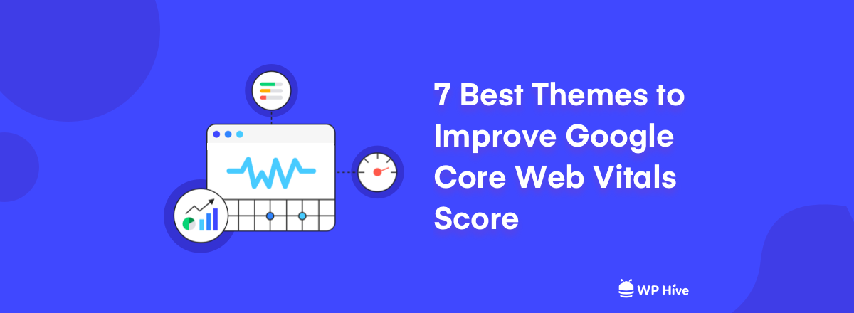 7 Best Themes to Improve Google Core Web Vitals Score
