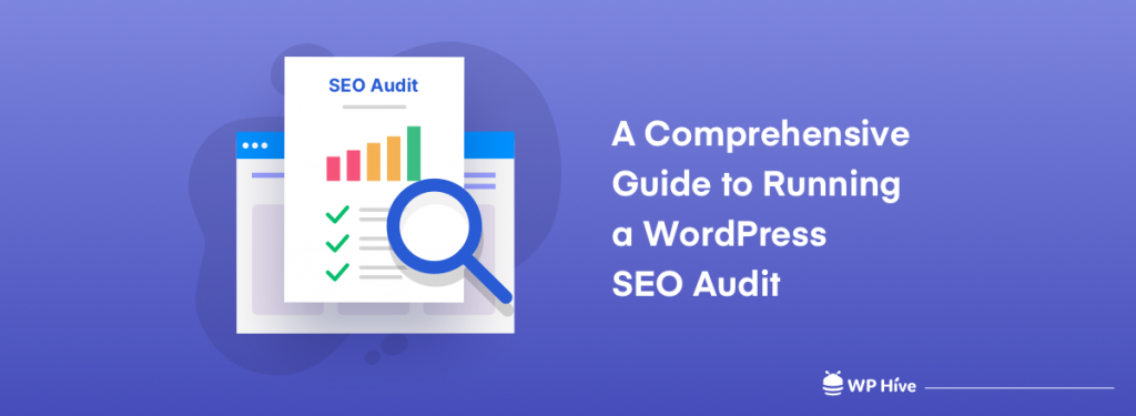A Comprehensive Guide to Running a WordPress SEO Audit
