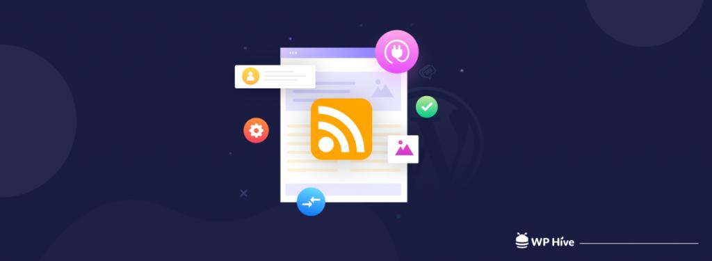 Best WordPress RSS feed plugins